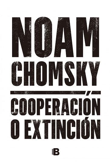 COOPERACIÓN O EXTINCIÓN. CHOMSKY, NOAM