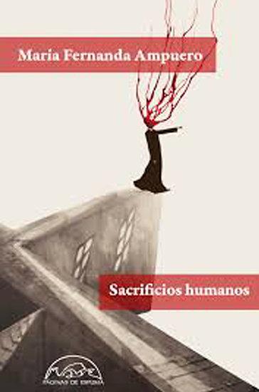 SACRIFICIOS HUMANOS. AMPUERO, MARÍA FERNANDA