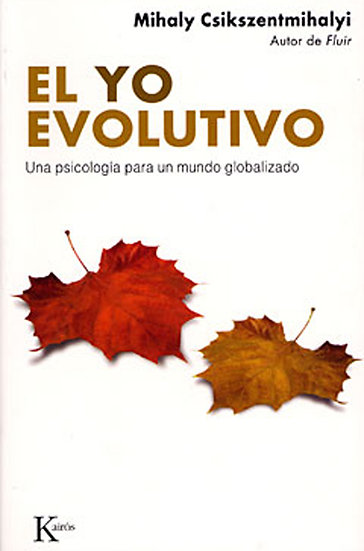 EL YO EVOLUTIVO. CSIKSZENTMIHALYI, MIHALY