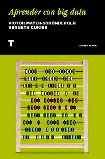 APRENDER CON BIG DATA. MAYER-SCHÖNBERGER, V. - CUKIER, K.