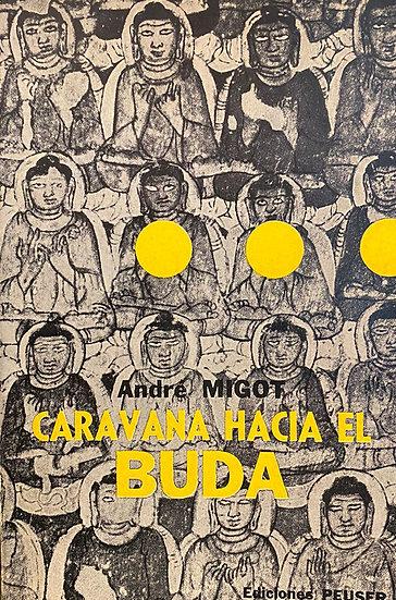 CARAVANA HACIA EL BUDA. MIGOT, ANDRÉ