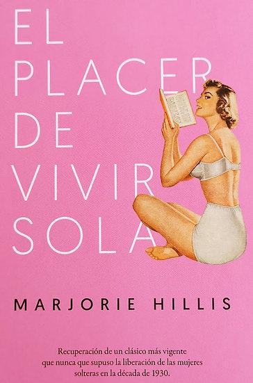 EL PLACER DE VIVIR SOLA. HILLIS, MARJORIE