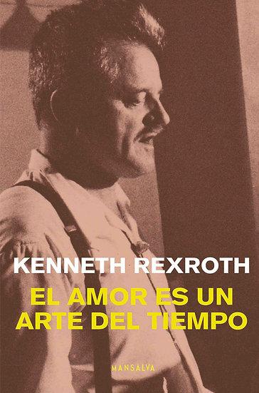 EL AMOR ES UN ARTE DEL TIEMPO. REXROTH, KENNETH