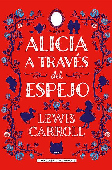 ALICIA A TRAVÉS DEL ESPEJO. CARROLL, LEWIS