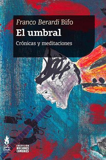EL UMBRAL. BERARDI, FRANCO BIFO