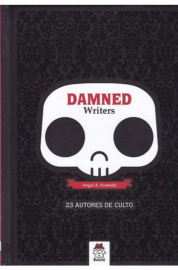 DAMNED WRITERS: 23 AUTORES DE CULTO. SVOBODA, ÁNGEL