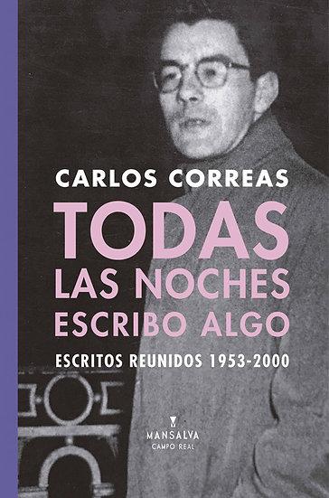 TODAS LAS NOCHES ESCRIBO ALGO (ESCRITOS REUNIDOS). CORREAS, CARLOS