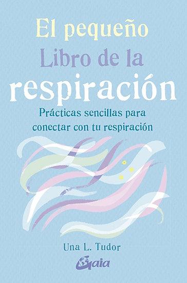 EL PEQUEÑO LIBRO DE LA RESPIRACIÓN. TUDOR, UNA L.