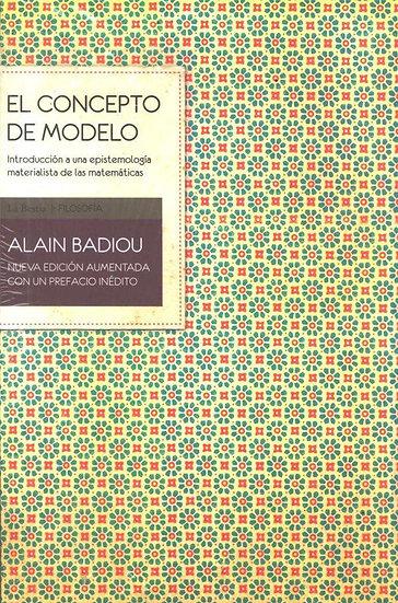 EL CONCEPTO DE MODELO. BADIOU, ALAIN