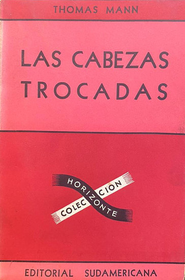 LAS CABEZAS TROCADAS. MANN, THOMAS