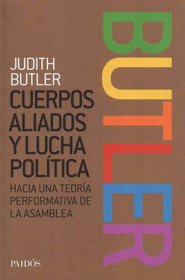 CUERPOS ALIADOS Y LUCHA POLÍTICA. BUTLER, JUDITH