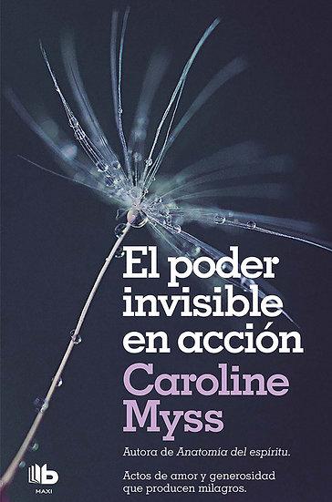 EL PODER INVISIBLE EN ACCIÓN. MYSS, CAROLINE
