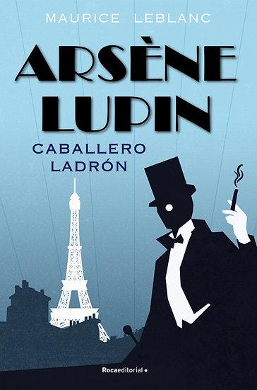 ARSENE LUPIN: CABALLERO LADRÓN. LEBLANC, MAURICE