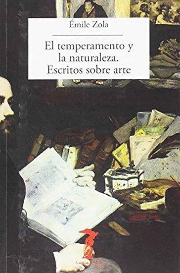 EL TEMPERAMENTO Y LA NATURALEZA. ESCRITOS SOBRE ARTE. ZOLA, ÉMILE