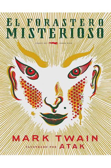 EL FORASTERO MISTERIOSO. TWAIN, MARK