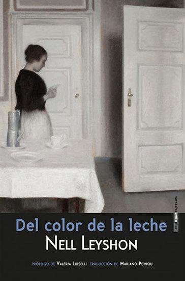DEL COLOR DE LA LECHE. LEYSHON, NELL