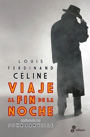 VIAJE AL FIN DE LA NOCHE. CÉLINE, LOUIS FERDINAND