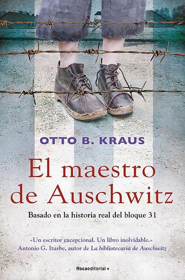 EL MAESTRO DE AUSCHWITZ. KRAUS, OTTO B.