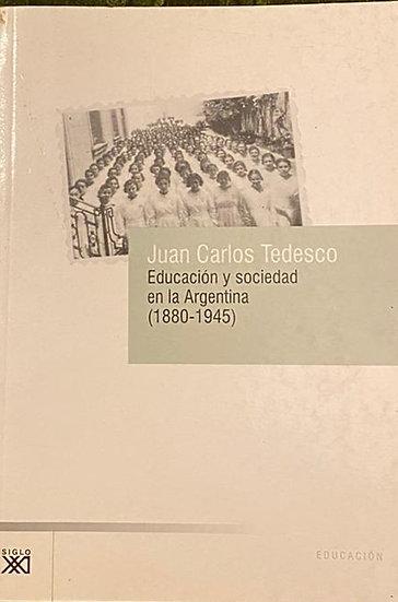 EDUCACIÓN Y SOCIEDAD EN LA ARGENTINA (1880-1945). TEDESCO, JUAN CARLOS