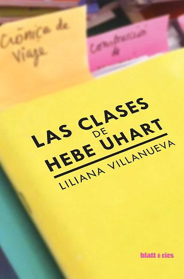 LAS CLASES DE HEBE UHART. VILLANUEVA, LILIANA