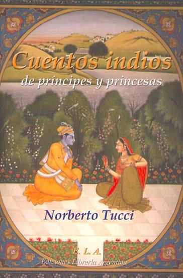 CUENTOS INDIOS DE PRÍNCIPES Y PRINCESAS. TUCCI, NORBERTO