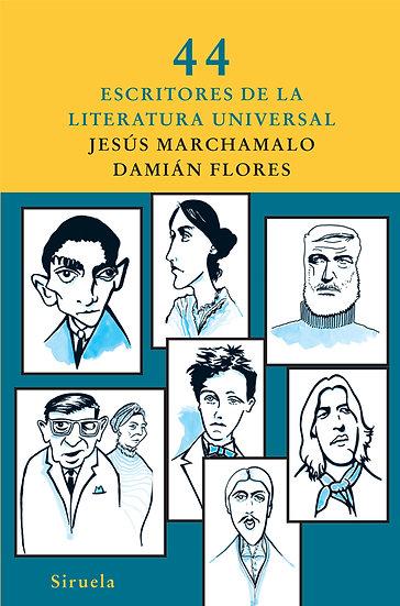 44 ESCRITORES DE LA LITERATURA UNIVERSAL. MARCHAMALO, J. - FLORES, D.
