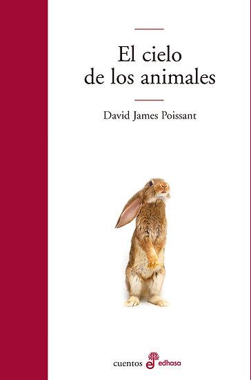 EL CIELO DE LOS ANIMALES. POISSANT, DAVID JAMES
