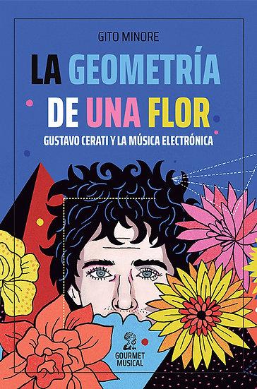 LA GEOMETRÍA DE LA FLOR: GUSTAVO CERATI Y LA MÚSICA ELECTRÓNICA. MINORE, G.