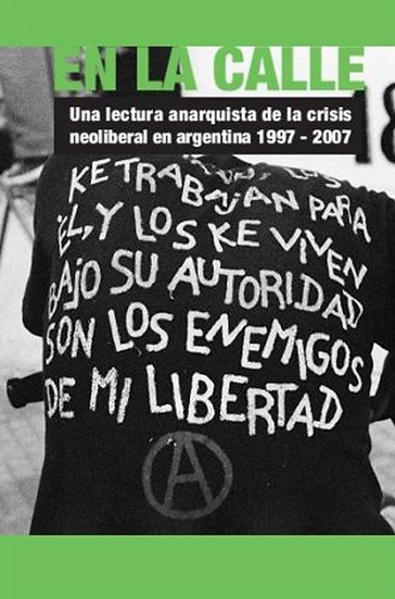 EN LA CALLE: UNA LECTURA ANARQUISTA DE LA CRISIS NEOLIBERAL. VV.AA.