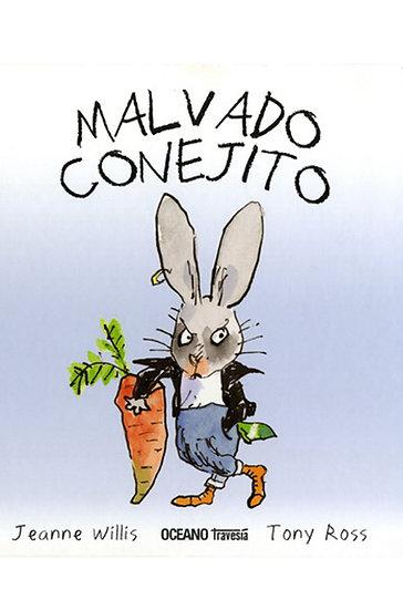 MALVADO CONEJITO. WILLIS, JEANNE - ROSS, TONY