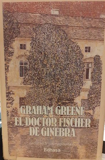 EL DOCTOR FISCHER EN GINEBRA. GREENE, GRAHAM