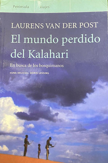 EL MUNDO PERDIDO DEL KALAHARI. VAN DER POST, LAURENS