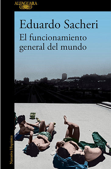 EL FUNCIONAMIENTO GENERAL DEL MUNDO. SACHERI, EDUARDO