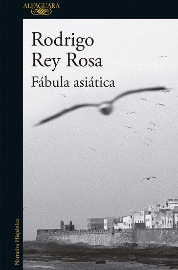 FÁBULA ASIÁTICA. REY ROSA, RODRIGO