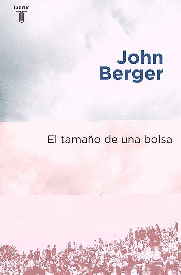 EL TAMAÑO DE UNA BOLSA. BERGER, JOHN