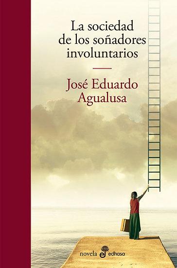 LA SOCIEDAD DE LOS SOÑADORES INVOLUNTARIOS. AGUALUSA, JOSÉ EDUARDO