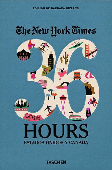 THE NEW YORK TIMES EXPLORER: 36 HOURS - ESTADOS UNIDOS Y CANADÁ