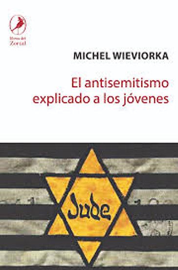 EL ANTISEMITISMO EXPLICADO A LOS JÓVENES. WIEVIORKA, MICHEL