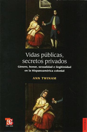 VIDAS PÚBLICAS, SECRETOS PRIVADOS. TWINAM, ANN