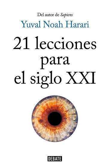 21 LECCIONES PARA EL SIGLO XXI. HARARI, YUVAL NOAH