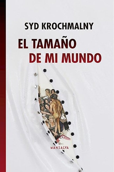 EL TAMAÑO DE MI MUNDO. KROCHMALNY, SYD
