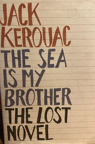 THE SEA IS MY BROTHER. KEROUAC, JACK