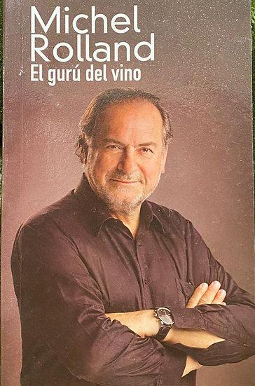 EL GURÚ DEL VINO. ROLLAND, MICHEL