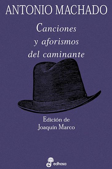CANCIONES Y AFORISMOS DEL CAMINANTE. MACHADO, ANTONIO