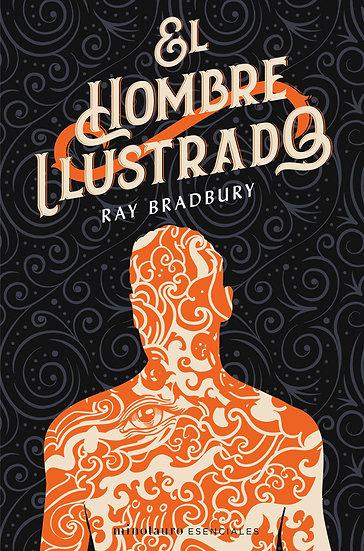 EL HOMBRE ILUSTRADO. BRADBURY, RAY