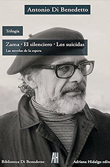 ZAMA - EL SILENCIERO - LOS SUICIDAS. DI BENEDETTO, ANTONIO