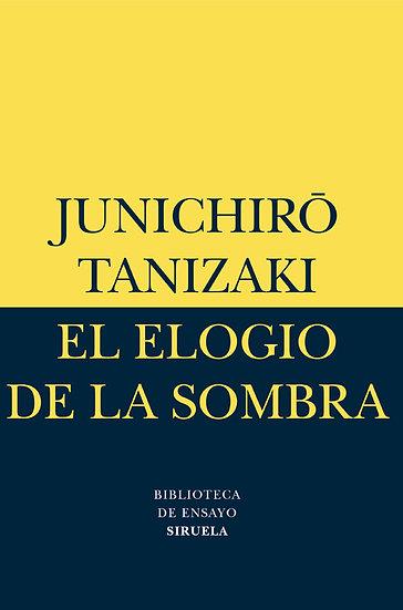 EL ELOGIO DE LA SOMBRA. TANIZAKI, JUNICHIRO