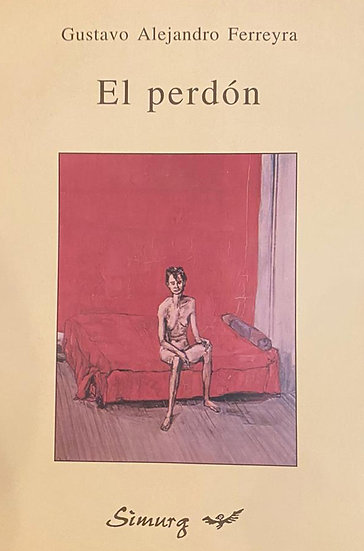 EL PERDÓN. FERREYRA, GUSTAVO ALEJANDRO