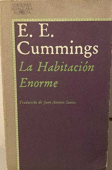 LA HABITACIÓN ENORME. CUMMINGS, E.E.