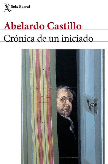 CRÓNICA DE UN INICIADO. CASTILLO, ABELARDO